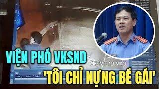 """Nguyên viện phó VKSND Đà Nẵng, ông Nguyễn Hữu Linh lên tiếng : """"Tôi chỉ nựng bé gái thôi có gì đâu"""""""