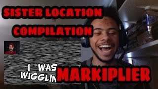 SISTER LOCATION COMPILATION REACTION | Markiplier FNAF Compilation