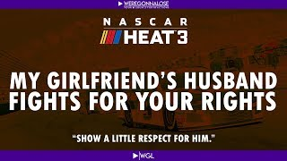 Trolling Nascar Heat 3 - My Girlfriend's Husband Fights For Your Rights