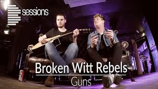 Broken Witt Rebels - 'Guns' live acoustic performance (Bsession)