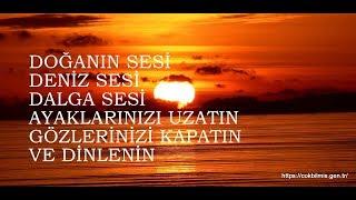 Dinlendirici dalga sesi dinle... Relax ..Doğa sesi Su sesi.Deniz Sesi...