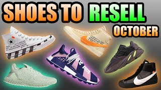 Most HYPED Sneaker Releases OCTOBER 2018 ! | Sneakers To RESELL In October 2018 !