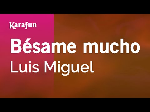 Karaoke Bésame Mucho - Luis Miguel *