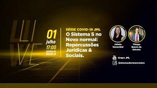 Série COVID-19 JML | O Sistema S no Novo normal: Repercussões Jurídicas & Sociais