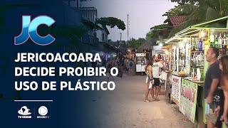 Prefeitura de Jericoacoara decide proibir a entrada, a comercialização e o uso de objeto de plástico
