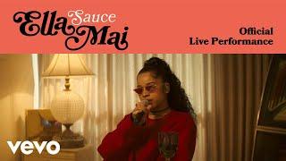 Ella Mai - Sauce (Official Live Performance) | Vevo LIFT