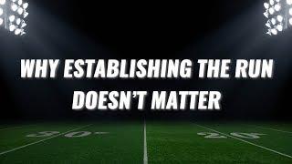 Why Establishing the Run Doesn't Matter | PFF