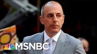 New Sexual Assault Accusations Against Matt Lauer Come Forward | Velshi & Ruhle | MSNBC