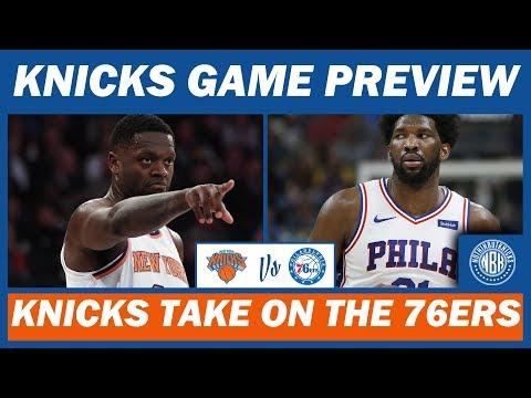 New York Knicks vs Philadelphia 76ers | Game Preview