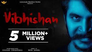 VIBHISHAN – GULZAAR CHHANIWALA Video HD