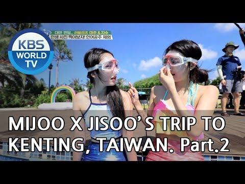 Mijoo X Jisoo's trip to Kenting, Taiwan! Part.2 [Battle Trip/2018.10.21]