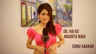 Dil Hai Ke Manta Nahi – Sonu Kakkar