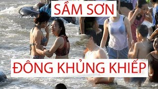 Số lượng NGƯỜI KHỔNG LỒ tại biển Sầm Sơn Thanh Hoá ngày cuối tuần