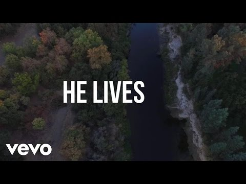 Chris Tomlin - He Lives (Lyric Video)