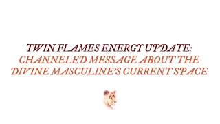 """Twin Flames - Channeled Message on Divine Masculine's Current Space: """"Full Awareness"""""""