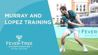 Andy Murray and Feliciano Lopez training at the Fever-Tree Championships