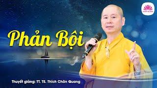 Phản bội - Pháp Cú 50 - TT. Thích Chân Quang