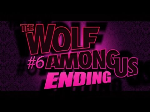 WTF ENDING! -  The Wolf Among Us - Gameplay, Playthrough - Part 6 - Final - Smashpipe Games