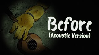 Before (Acoustic Version) - [FNAF3 Song] - Shadrow
