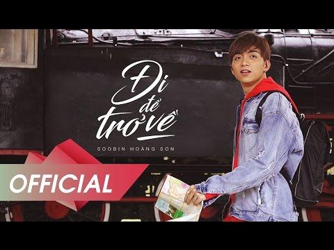 ĐI ĐỂ TRỞ VỀ | SOOBIN HOÀNG SƠN | OFFICIAL MUSIC VIDEO