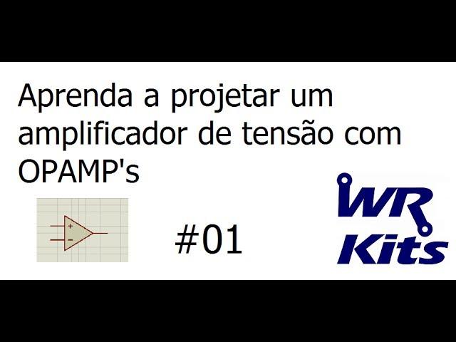 PROJETO DE UM AMPLIFICADOR DE TENSÃO COM 741 (TEORIA E SIMULAÇÃO) - Vídeo Aula #01