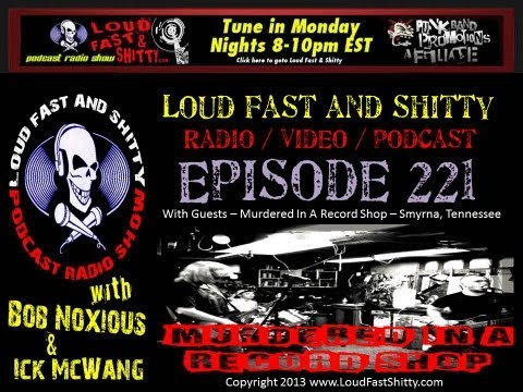 Loud Fast & Shitty Episode 221: May 13, 2013