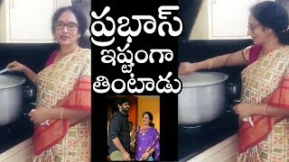 Prabhas mother Shyamala Devi prepares special dish for Pol..