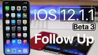 iOS 12.1.1 Beta 3 - Follow up