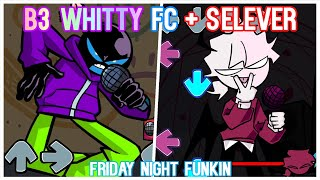 B3 Whitty Full Combo + Selever Mod | Friday Night Funkin