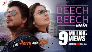 Beech Beech Mein – Arijit Singh – Jab Harry Met Sejal