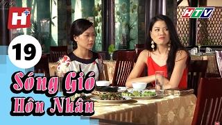 Sóng Gió Hôn Nhân - Tập 19 | Phim Tình Cảm Việt Nam Hay Nhất 2017