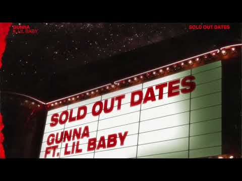 Gunna  - Sold Out Dates ft Lil Baby (Official Audio)
