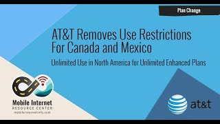 AT&T Removes Primary US Use Restriction for Canada & Mexico Roaming from Unlimited Enhanced Plans
