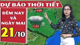 Dự báo thời tiết hôm nay và ngày mai 21/10 | Dự báo thời tiết 3 ngày tới