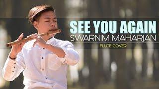 See You Again | Wiz Khalifa ft.Charlie Puth | Melodious Flute Cover | Swarnim Maharjan