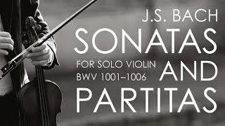 J.S. Bach: Sonatas & Partitas for Solo Violin