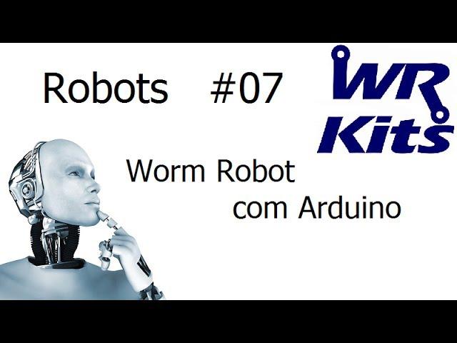 WORM ROBOT COM ARDUINO - Robots #07