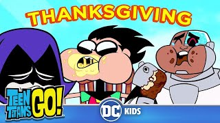 Teen Titans Go! | a New Thanksgiving | DC Kids