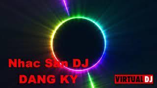 Nhac Tre Remix (Nhac San DJ) Nonstop