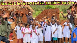 Quanglinhvlogs    Dự Án Năm 2021 TEAM Sẽ Trợ Cấp 5.000 Em Ở Miền Núi CHÂU PHI Được Đến Trường Đi Học