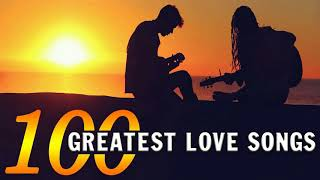 Most Beautiful Love Songs Collection -  Top 100 Greatest Love Songs Of All Time
