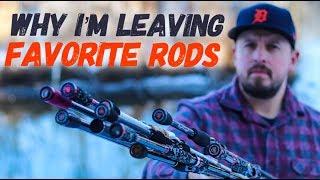 I'm Leaving FAVORITE RODS - PRO STAFFS SUCK!