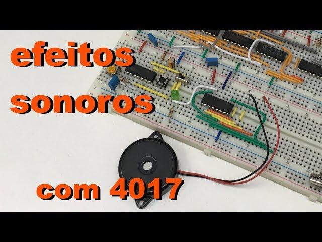 GERANDO EFEITOS SONOROS COM 4017 | Conheça Eletrônica! #054