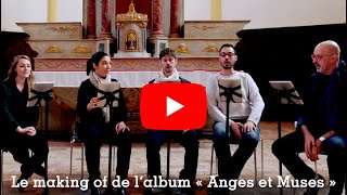 video Le making of de l'album « Anges et Muses »