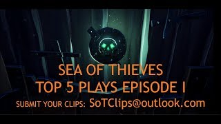 Sea of Thieves -Top 5 Plays - Episode I - May/June 2018