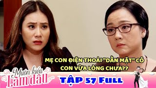 Muôn Kiểu Làm Dâu - Tập 57 Full | Phim Mẹ chồng nàng dâu -  Phim Việt Nam Mới Nhất 2019 - Phim HTV