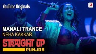 Manali Trance – Neha Kakkar – Straight Up Punjab