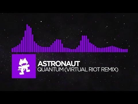 [Dubstep] - Astronaut - Quantum (Virtual Riot Remix)