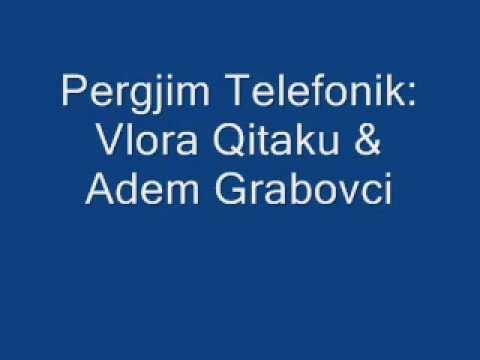 4 - Pergjim Telefonik Vlora Qitaku dhe Adem Grabovci
