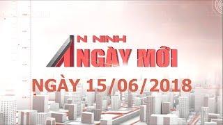 An ninh ngày mới 15/06/2018   Tin tức   Tin nóng 24h   ANTV